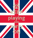 KEEP playing AND carry ON - Personalised Poster large