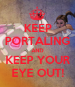 KEEP PORTALING AND KEEP YOUR EYE OUT! - Personalised Poster large