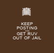 KEEP POSTING AND GET RUV OUT OF JAIL - Personalised Poster large