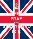 KEEP PRAY AND STUDYHARD IX C - Personalised Poster large