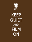 KEEP QUIET AND FILM ON - Personalised Poster large