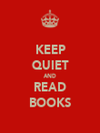 KEEP QUIET AND READ BOOKS - Personalised Poster large