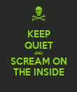 KEEP QUIET AND SCREAM ON THE INSIDE - Personalised Poster large