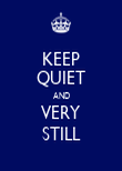 KEEP QUIET AND VERY STILL - Personalised Poster large