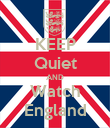 KEEP Quiet AND Watch England - Personalised Poster large