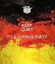KEEP  QUIET  ITS A SURPRISE PARTY    - Personalised Poster large
