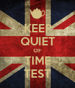 KEEP QUIET OF TIME TEST - Personalised Poster large