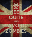 KEEP QUITE AND AVOID ZOMBIES - Personalised Poster large