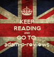 KEEP READING AND GO TO  adam-p-reviews - Personalised Poster large