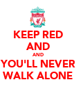 KEEP RED AND AND YOU'LL NEVER WALK ALONE - Personalised Poster large