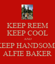 KEEP REEM KEEP COOL AND KEEP HANDSOME ALFIE BAKER - Personalised Large Wall Decal