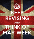 KEEP REVISING AND THINK OF MAY WEEK - Personalised Poster large