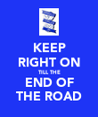 KEEP RIGHT ON TILL THE END OF THE ROAD - Personalised Poster large