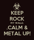 KEEP ROCK MY WALLS .CALM & METAL UP! - Personalised Poster large