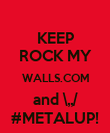 KEEP ROCK MY WALLS.COM and \,,/ #METALUP! - Personalised Poster large
