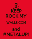 KEEP ROCK MY WALLS.COM and #METALUP! - Personalised Poster large