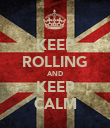 KEEP ROLLING AND KEEP CALM - Personalised Poster large