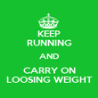 KEEP RUNNING AND CARRY ON LOOSING WEIGHT - Personalised Poster large