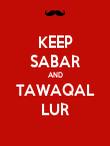 KEEP SABAR AND TAWAQAL LUR - Personalised Poster large