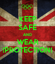 KEEP SAFE AND WEAR !PROTECTION! - Personalised Poster large
