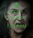 KEEP SCARY AND SCREAM  - Personalised Poster large