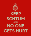 KEEP SCHTUM AND NO ONE GETS HURT - Personalised Poster large