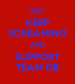 KEEP SCREAMING AND SUPPORT TEAM GB - Personalised Poster large
