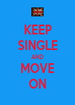 KEEP SINGLE AND MOVE ON - Personalised Poster large