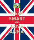 KEEP SMART AND LOVE ANNA - Personalised Poster large