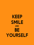 KEEP SMILE AND BE YOURSELF - Personalised Poster large
