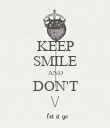 KEEP SMILE AND DON'T \/ - Personalised Poster large