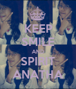 KEEP SMILE AND SPIRIT ANATHA - Personalised Poster large