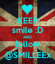 KEEP smile :D AND follow @SMILLEEx - Personalised Poster large