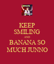 KEEP SMILING AND BANANA SO MUCH JUNNO - Personalised Poster large