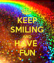 KEEP SMILING AND HAVE  FUN - Personalised Poster large