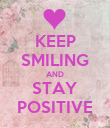 KEEP SMILING AND STAY POSITIVE - Personalised Poster large