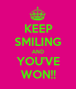 KEEP SMILING AND YOU'VE WON!! - Personalised Poster large