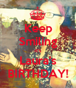 Keep Smiling it's Laura's BIRTHDAY! - Personalised Poster large