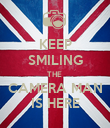 KEEP SMILING THE  CAMERA MAN IS HERE - Personalised Poster large