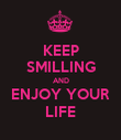 KEEP SMILLING AND ENJOY YOUR LIFE - Personalised Poster large