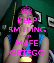 KEEP SMILLING Miss MAFE ORTEGO - Personalised Poster large