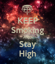 KEEP Smoking AND Stay High - Personalised Poster large