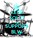KEEP SOLID AND SUPPORT BLW - Personalised Poster large