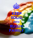 KEEP SOLID WITH RUSUH FAMILY - Personalised Poster large