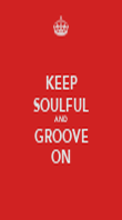 KEEP SOULFUL AND GROOVE ON - Personalised Poster large