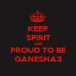 KEEP SPIRIT AND PROUD TO BE GANESHA3 - Personalised Poster large
