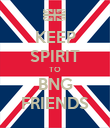 KEEP SPIRIT TO BNG FRIENDS - Personalised Poster large