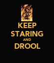 KEEP STARING AND DROOL  - Personalised Poster large