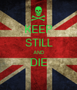 KEEP STILL AND DIE  - Personalised Poster large
