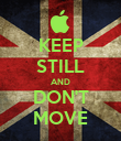 KEEP STILL AND DON'T MOVE - Personalised Poster large